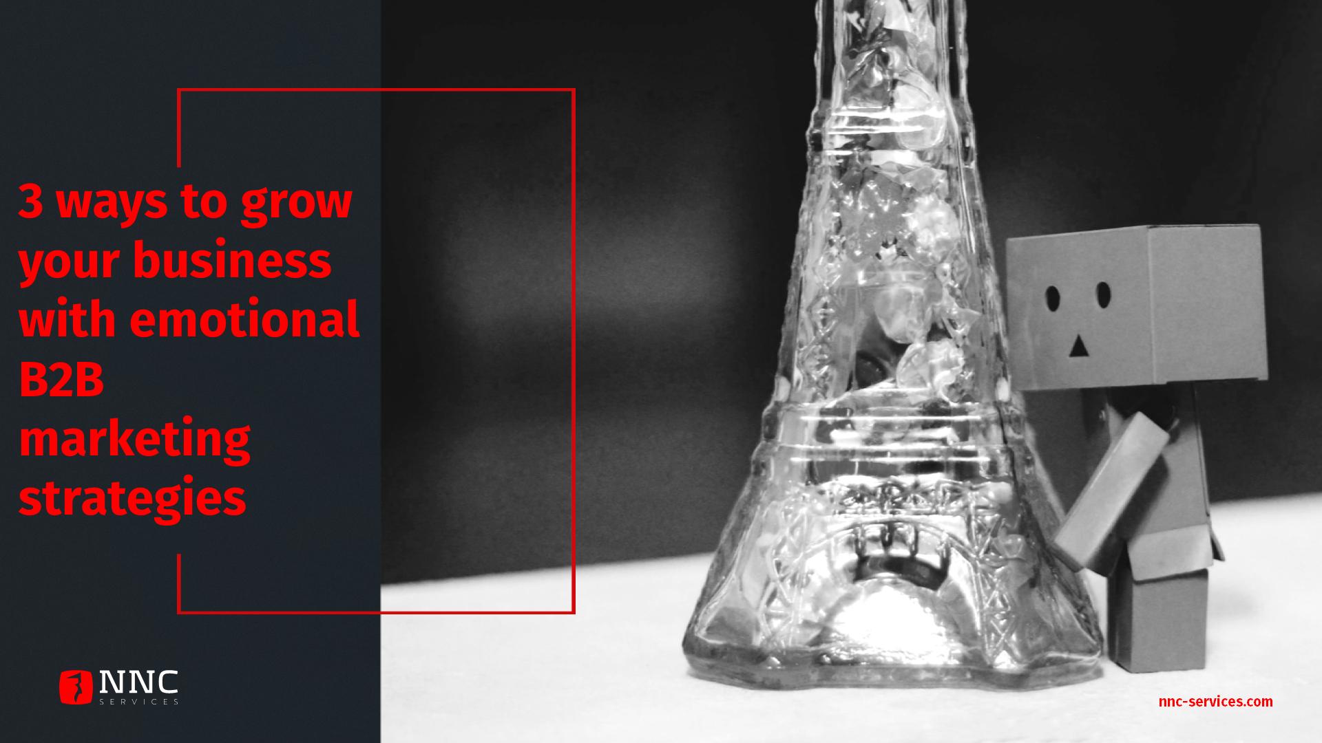 NNC Emotional B2B Marketing strategies help your business grow